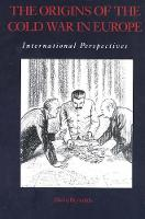The Origins of the Cold War in Europe: International Perspectives (Paperback)