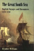 The Great South Sea: English Voyages and Encounters, 1570-1750 (Paperback)