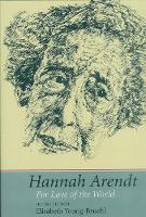 Hannah Arendt: For Love of the World, Second Edition (Paperback)