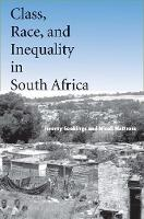 Class, Race, and Inequality in South Africa (Hardback)