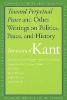 Toward Perpetual Peace and Other Writings on Politics, Peace, and History - Rethinking the Western Tradition (Paperback)