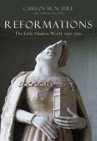 Reformations: The Early Modern World, 1450-1650 (Hardback)