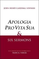 """Apologia Pro Vita Sua"" and Six Sermons (Hardback)"