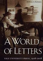 A World of Letters: Yale University Press, 1908-2008 (Hardback)