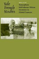 Yale French Studies, Number 120: Francophone Sub-Saharan African Literature in Global Contexts - Yale French Studies 120 (Paperback)