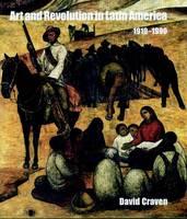 Art and Revolution in Latin America, 1910-1990 (Paperback)