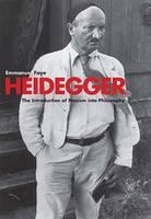 Heidegger: The Introduction of Nazism into Philosophy (Hardback)