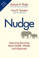 Nudge: Improving Decisions About Health, Wealth, and Happiness (Hardback)