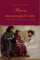 Poetry and the Pre-Raphaelite Arts: Dante Gabriel Rossetti and William Morris (Hardback)