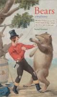 Bears: A Brief History (Hardback)