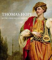 Thomas Hope: Regency Designer - Bard Graduate Center for Studies in the Decorative Arts(YUP) (Hardback)