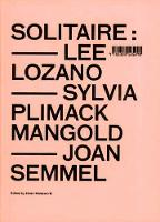 Solitaire: Lee Lozano, Sylvia Plimack Mangold, Joan Semmel - Wexner Center for the Arts    (YALE) (Paperback)