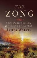 The Zong: A Massacre, the Law and the End of Slavery (Hardback)