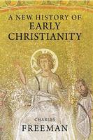 A New History of Early Christianity (Hardback)