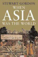 When Asia Was the World (Hardback)