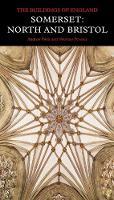 Somerset: North and Bristol - Pevsner Architectural Guides: Buildings of England (Hardback)