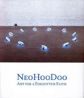 NeoHooDoo: Art for a Forgotten Faith (Hardback)