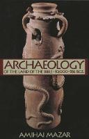 Archaeology of the Land of the Bible: Archaeology of the Land of the Bible, Volume I 10,000-586 B.C.E. v. 1