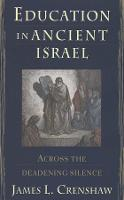 Education in Ancient Israel: Across the Deadening Silence - Anchor Bible Reference Library (YUP) (Hardback)