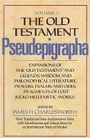 """The Old Testament Pseudepigrapha, Volume 2: Expansions of the """"Old Testament"""" and Legends, Wisdom and Philosophical Literature, Prayers, Psalms and Odes, Fragments of Lost Judeo-Hellenistic Works - The Anchor Yale Bible Reference Library (Hardback)"""