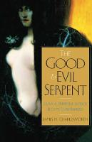 The Good and Evil Serpent: How a Universal Symbol Became Christianized - The Anchor Yale Bible Reference Library (Hardback)