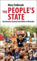 People's State: East German Society from Hitler to Honecker (Paperback)