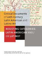 Resisting Categories: Latin American and/or Latino?: Volume 1 - Critical Documents                                                 (YUP) (Hardback)