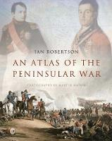 An Atlas of the Peninsular War