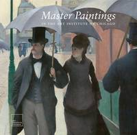 Master Paintings in the Art Institute of Chicago - Art Institute of Chicago (Hardback)