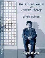 The Visual World of French Theory: Figurations (Hardback)