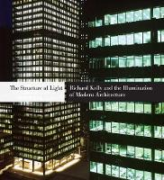 The Structure of Light: Richard Kelly and the Illumination of Modern Architecture - Yale University School of Architecture  (YUP) (Hardback)