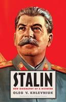 Stalin: New Biography of a Dictator (Hardback)