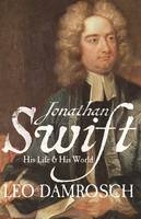 Jonathan Swift: His Life and His World - The Lewis Walpole Series in Eighteenth-Century Culture and History (Hardback)