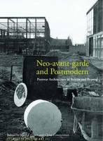 Neo-avant-garde and Postmodern: Postwar Architecture in Britain and Beyond - Studies in British Art 21 (Hardback)