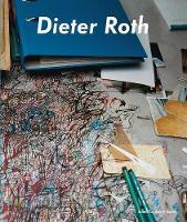 Dieter Roth, Bjoern Roth: Work Tables and Tischmatten (Hardback)