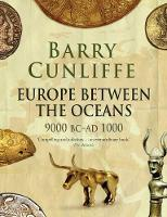 Europe Between the Oceans: 9000 BC-AD 1000 (Paperback)