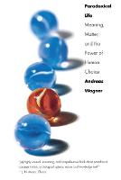 Paradoxical Life: Meaning, Matter, and the Power of Human Choice (Paperback)