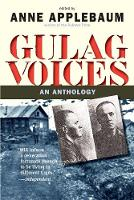 Gulag Voices: An Anthology - Annals of Communism (Paperback)