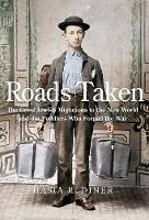 Roads Taken: The Great Jewish Migrations to the New World and the Peddlers Who Forged the Way (Hardback)