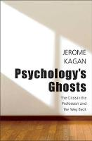 Psychology's Ghosts: The Crisis in the Profession and the Way Back (Hardback)