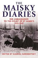 The Maisky Diaries: Red Ambassador to the Court of St James's, 1932-1943 (Hardback)