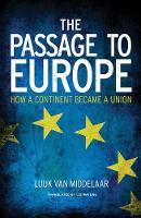 The Passage to Europe: How a Continent Became a Union (Hardback)