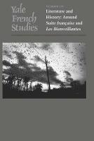 """Yale French Studies, Number 121: Literature and History: Around """"Suite Fran?aise"""" and """"Les Bienveillantes"""" - Yale French Studies Series (Paperback)"""