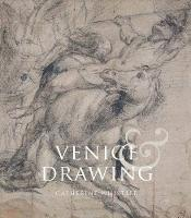 Venice and Drawing 1500-1800: Theory, Practice and Collecting (Hardback)