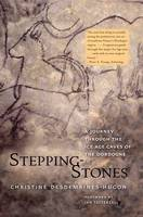 Stepping-Stones: A Journey through the Ice Age Caves of the Dordogne (Paperback)