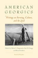 American Georgics: Writings on Farming, Culture, and the Land - Yale Agrarian Studies Series (Paperback)