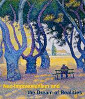Neo-Impressionism and the Dream of Realities: Painting, Poetry, Music (Hardback)