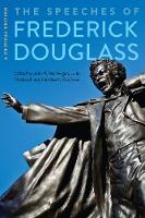 The Speeches of Frederick Douglass: A Critical Edition (Paperback)