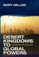 Desert Kingdoms to Global Powers: The Rise of the Arab Gulf (Hardback)