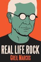 Real Life Rock: The Complete Top Ten Columns, 1986-2014 (Hardback)